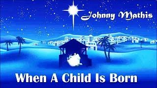 When A Child Is Born   Johnny Mathis  (TRADUÇÃO) HD (Lyrics Video)