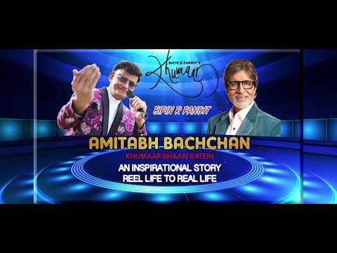 Bipin R Pandit's Khumaar - Amitabh Bachchan, An Inspirational Story