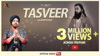 Tasveer - Kanth Kaler ||Full Video||Latest punjabi devotional songs 2018 ||kk music