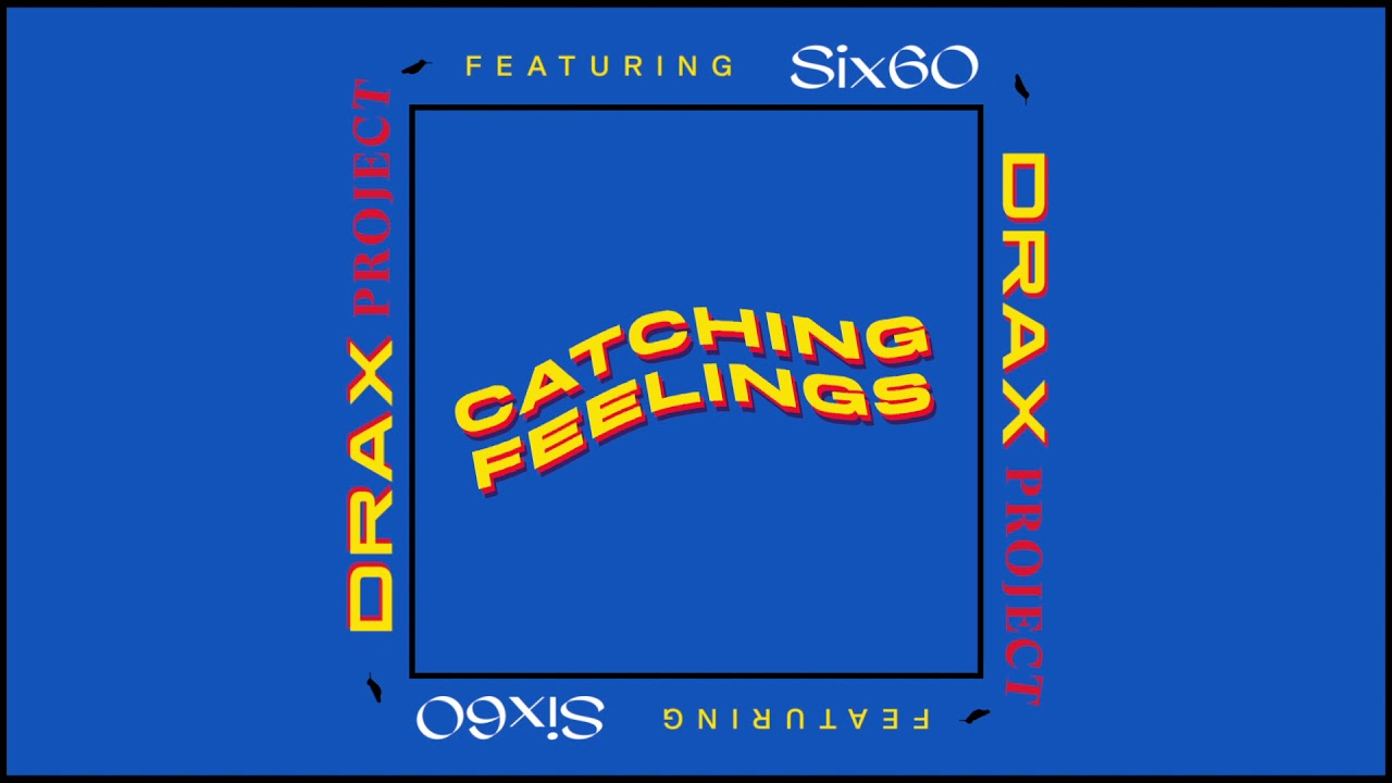 Drax Project Catching Feelings Ft Six60 Official Audio