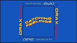 Drax Project - Catching Feelings ft. Six60 (Official Audio)