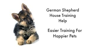 German Shepherds: Housebreaking Your German Shepherd Puppy - Potty Training German Shepherd Puppies