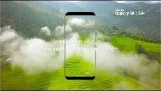 Galaxy S8 và S8+   Khám phá vẻ đẹp vô tận Việt Nam thumbnail