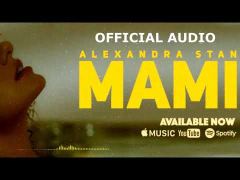 ALEXANDRA STAN - MAMI (Official Audio)