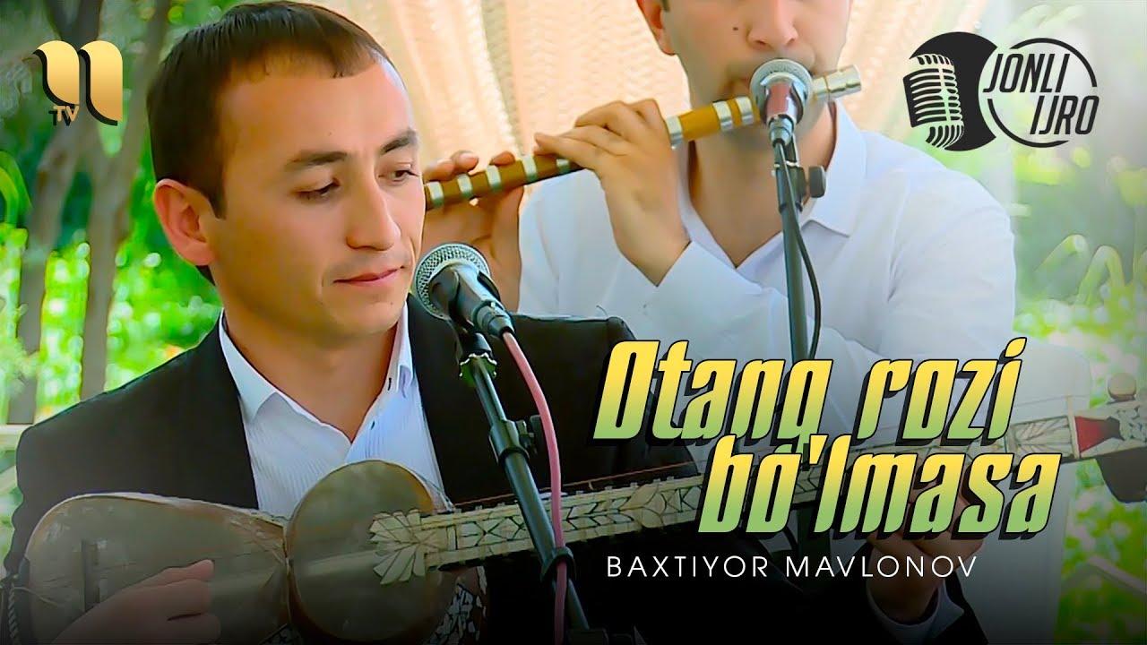 Baxtiyor Mavlonov - Otang rozi bo'lmasa | Бахтиёр Мавлонов - Отанг рози булмаса (jonli ijro)