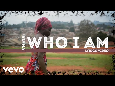 Etana - Who I Am (Official Lyric Video)