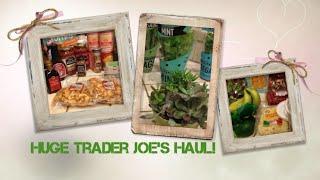 Huge Trader Joe's Haul!