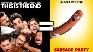 24 Reasons This Is The End & Sausage Party Are The Same Movie