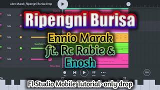 Ripengni Burisa Ennio Marak ft. Rc Rabie & Enosh / Tutorials Video/Fl Studio Mobile / Akre Marak