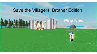Roblox: Eine mobile Version von Save the Villagers| Save the Villagers: Brother Edition