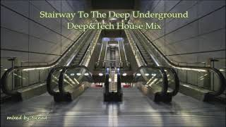 Stairway To The Deep Underground-Deep&Tech House Mix-2019
