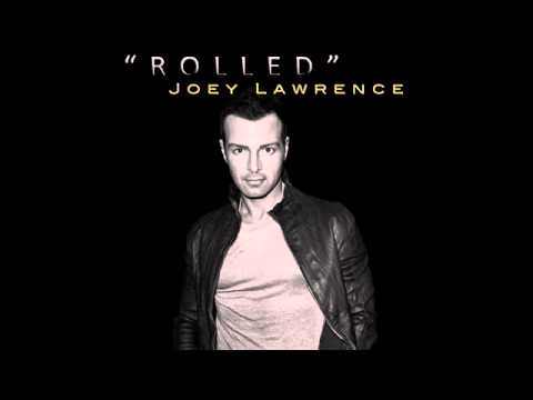 Joey Lawrence - Rolled