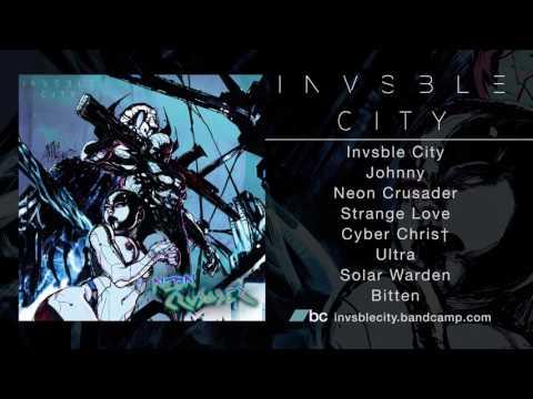 INVSBLE CITY - 'Neon Crusader' (Full Album Stream)