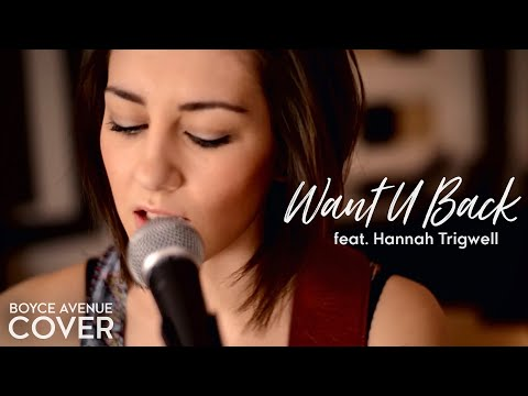 Cher Lloyd - Want U Back Boyce Avenue feat Hannah Trigwell acoustic cover on Apple & Spotify