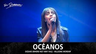 Océanos - Su Presencia (Oceans / Where Feet May Fail - Hillsong United) - Español