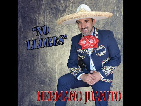 No llores cd Completo Hermano Juanito