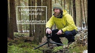Landschaftsfotografie mit dem Fisheye Objektiv - Ultra-Weitwinkel Perspektive
