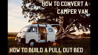 How To Build/Convert A Camper Van - How To Build A Pull Out Bed