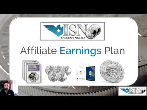 ISN Affiliate Earnings Plan Make Money in Sales of Silver and Gold Bullion and Coins