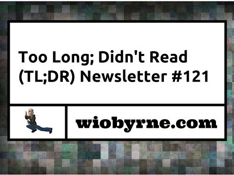 Too Long; Didn't Read (TL;DR) #121 - 10/28/2017