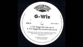 G-Wiz - Y-U-Doggin Me(EP Version)