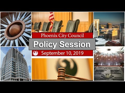 Phoenix City Council Policy Session  September 10, 2019