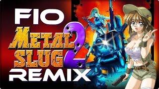 Metal Slug 2 │ ►Remix◄ Fio