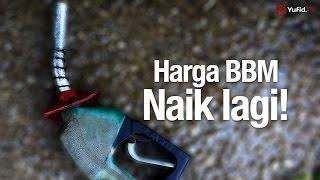 Bincang Santai: Harga BBM Naik lagi - Ustadz Ahmad Zainuddin, Lc. | Yufid.TV - Pengajian & Ceramah Islam