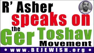 R' Asher on the Ger Toshav movement