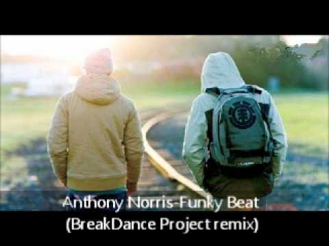 Anthony Norris - Funky Beat (BreakDance Project remix)