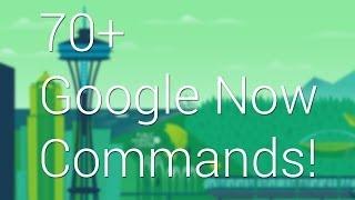 70+ Google Now Commands 2014 Edition!