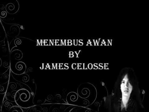 James Celosse-Menembus Awan (Lirik)