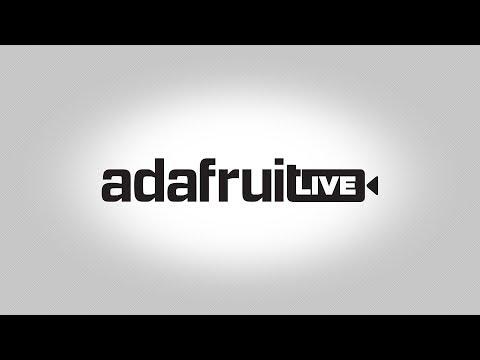 ASK AN ENGINEER LIVE VIDEO @adafruit #askanengineer #adafruit 10/11/17