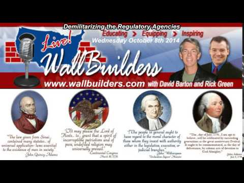 WallBuilders Live 2014-10-08 Wednesday - Demilitarizing the Regulatory Agencies