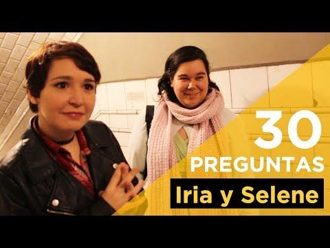 Iria y Selene | 30 preguntas