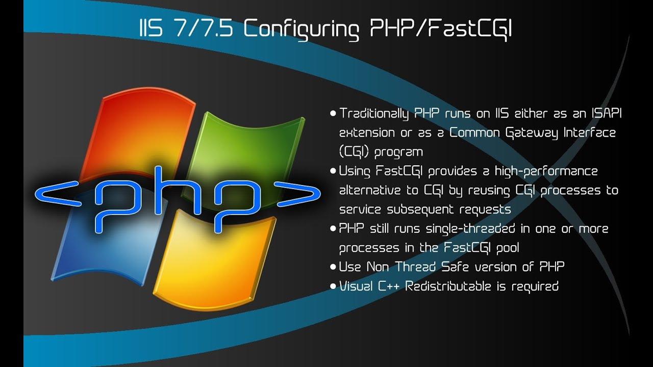IIS 7/7 5 - Configuring PHP via FastCGI on Windows Server 2008 R2