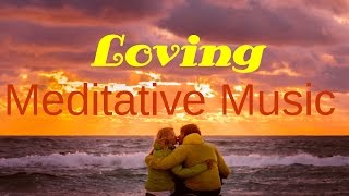 Loving: meditative music, deep, healing, sleep, peace, harmony, Isochronic Tones, Binaural Beats