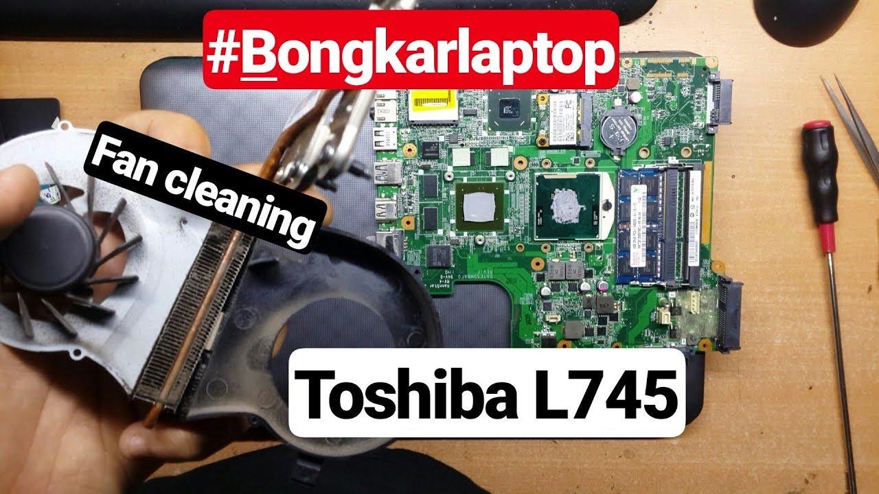 Bongkar Laptop Toshiba Satellite L745 Kipas Macet Disassembly