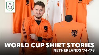 World Cup Shirt Stories: Netherlands 1974 & 1978