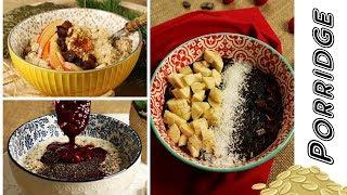 Mein Lieblingsfrühstück Porridge - Haferbrei - 3 Rezepte - Oatmeal - how to make porridge