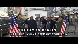 KIDUM IN BERLIN - HATURUDI NYUMA GERMANY TOUR 2014