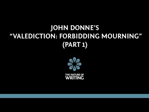 "Explanation of John Donne's ""Valediction: Forbidding Mourning"" (Part 1/3)"