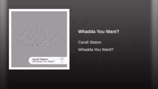 Whadda You Want?