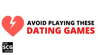Try to Avoid Playing Dating Games | Dating Advice
