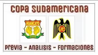 SPORT HUANCAYO VS  UNIÓN ESPAÑOLA - COPA SUDAMERICANA - Previa del partido y pronostico