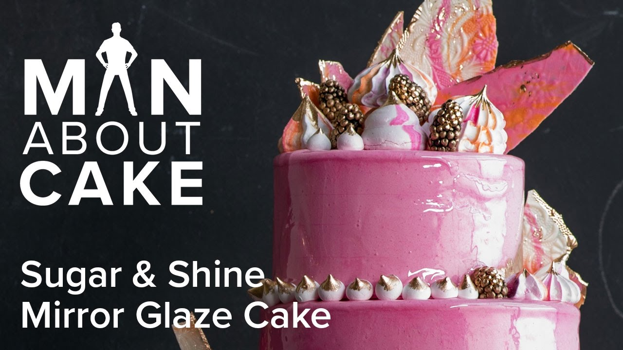 (man About) Sugar & Shine Mirror Glaze Cake