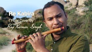 Re Kabira Instrumental flute, Yeh Jawaani Hai Deewani - By Raj Kumar Singh