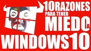10 Razones para tener MIEDO a Windows 10