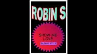 ROBIN S, Show Me Love,  { pure original }