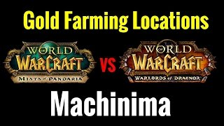 WoW 6.2 Gold Farming Machinima - MoP vs WoD Which has the Best Gold Farming Spots?